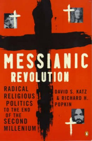 The Messianic Revolution by Richard Popkin
