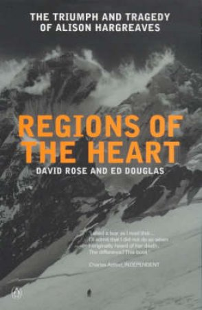 Regions Of The Heart: Alison Hargreaves by David Rose