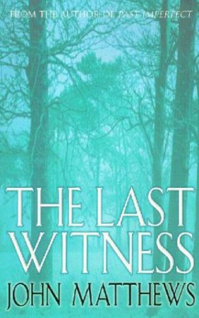 Last Witness by John Matthews