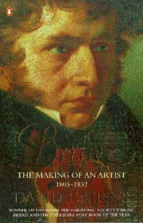 Berlioz: The Making Of An Artist by David Cairns