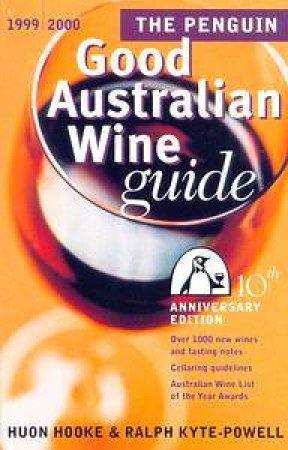 The Penguin Good Australian Wine Guide 1999 by Huon Hooke