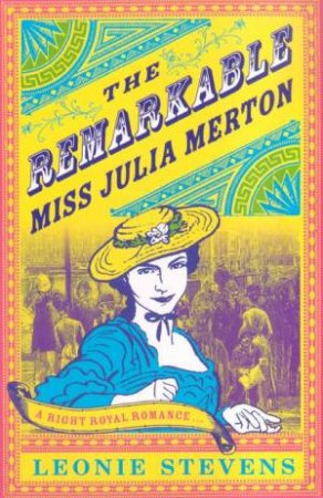 The Remarkable Miss Julia Merton by Leonie Stevens