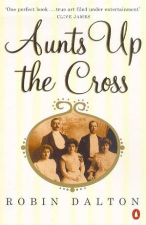 Aunts Up The Cross by Robin Dalton