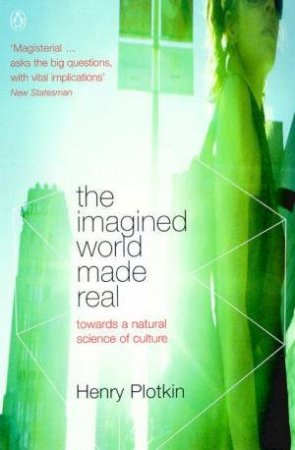 The Imagined World Made Real by Henry Plotkin