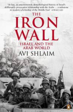 Iron Wall: Israel & The Arab World 1948-1998 by Avi Schlaim