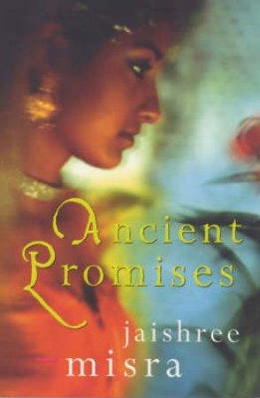 Ancient Promises by Jaishree Misra