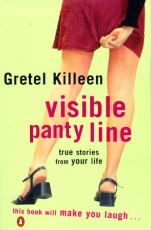 Visible Panty Line by Gretel Killeen