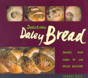 Delectable Daley Bread by George Dale