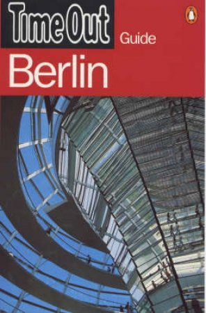 Time Out Guide To Berlin by Various