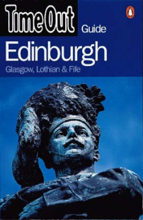 Time Out Guide To Edinburgh: Glasgow, Lothian & Fife by Various