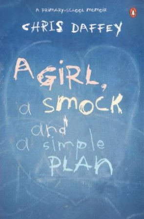 A Girl, A Smock And A Simple Plan by Chris Daffey