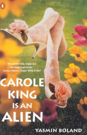 Carole King Is An Alien by Yasmin Boland