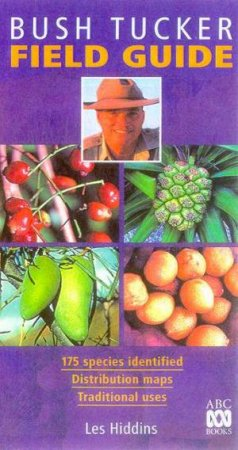 Bush Tucker Field Guide by Les Hiddins