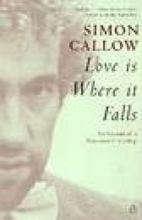 Love Is Where It Falls by Simon Callow