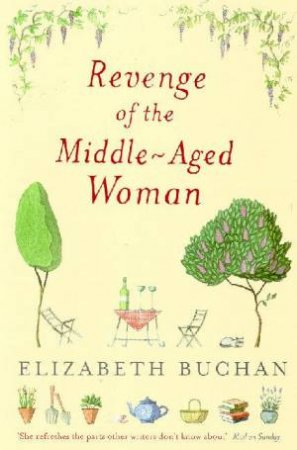 The Revenge Of The Middle-Aged Woman by Elizabeth Buchan