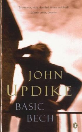 Basic Bech by John Updike