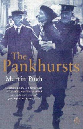The Pankhursts by Martin Pugh