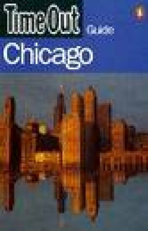 Time Out Guide To Chicago by Various