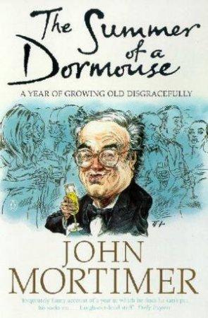 Summer Of A Dormouse by John Mortimer