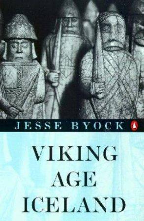 Viking Age Iceland by Jesse Byock
