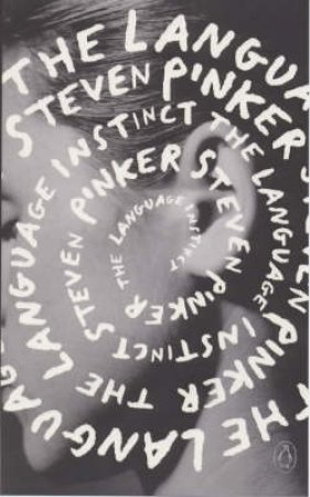 The Language Instinct: The New Science Of Language & Mind by Steven Pinker