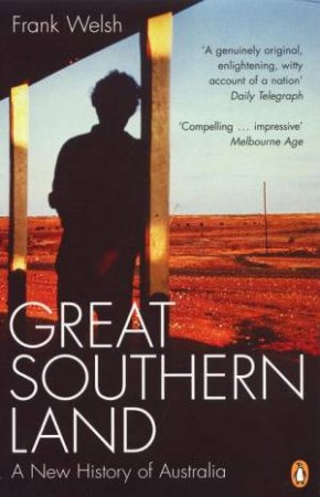 Great Southern Land: A New History of Australia by Frank Welsh