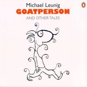 Goatperson & Other Tales by Michael Leunig