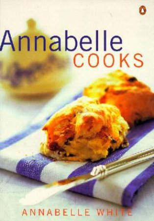 Annabelle Cooks by Annabelle White