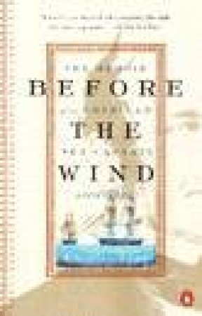Before The Wind : The Memoir Of An American Sea Captain 1808-1833 by Charles Tyng