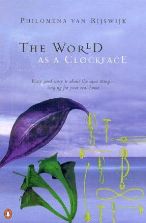 The World As A Clockface by Philomena Van Rijswjk