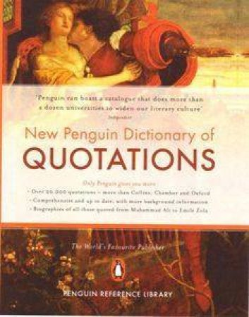 The New Penguin Dictionary Of Quotations by Robert Andrews