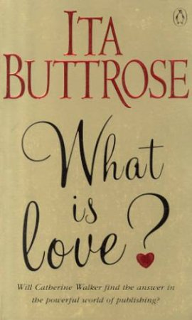What Is Love? by Ita Buttrose