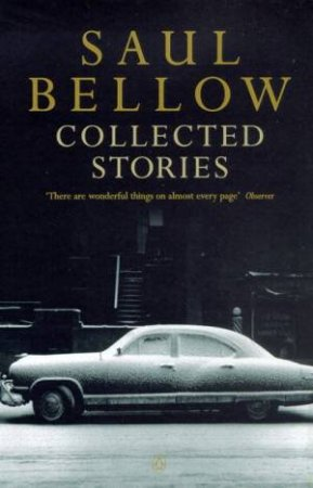 Saul Bellow: The Collected Short Stories by Saul Bellow