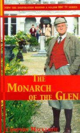 The Monarch Of The Glen - TV Tie-In by Compton Mackenzie