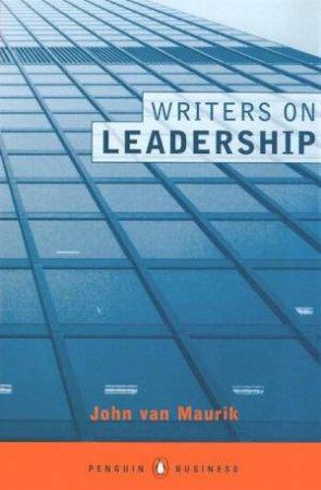 Writers On Leadership by  John Van Maurik