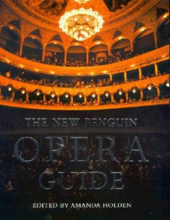 The Complete Penguin Opera Guide by Amanda Holden