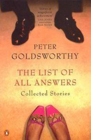 The List of All Answers: Collected Stories by Peter Goldsworthy