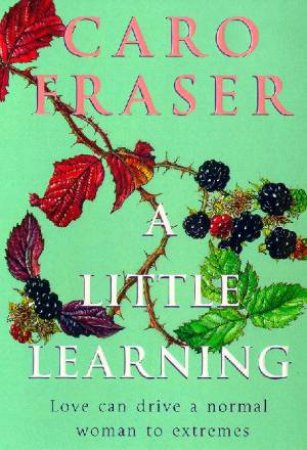 A Little Learning by Caro Fraser