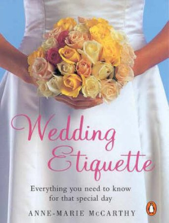 Wedding Etiquette by Anne-Marie McCarthy