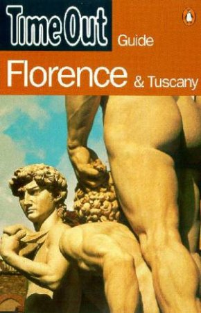 Time Out Guide: Florence & Tuscany - 3 ed by Time Out