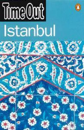 Time Out Guide To Istanbul by Various