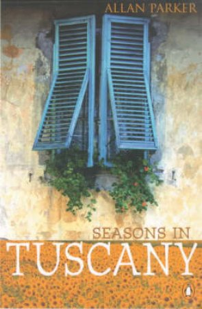 Seasons In Tuscany by Allan Parker