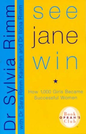 See Jane Win by Dr Sylvia Rimm