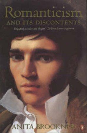 Romanticism & Its Discontents by Anita Brookner