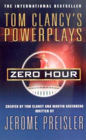 Power Plays: Zero Hour by Tom Clancy & Martin Greenberg & Jerome Preisler