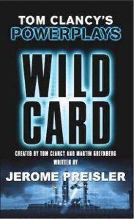 Tom Clancy's Power Plays: Wild Cards by Tom Clancy