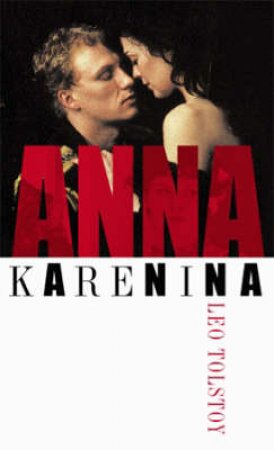 Anna Karenina - Film Tie In by Leo Tolstoy