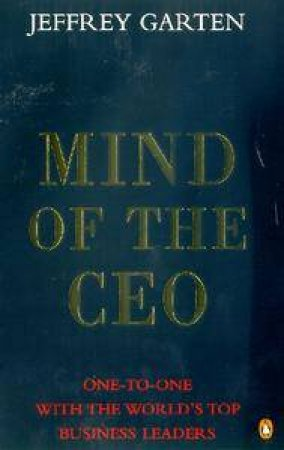 The Mind Of The CEO by Jeffrey Garten