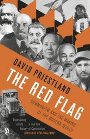 The Red Flag: Communism and the Making of the Modern World by David Priestland