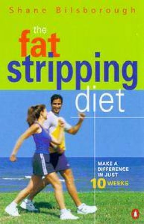 The Fat Stripping Diet by Shane Bilsborough